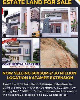 Estate Land 600sqm, Katampe Extension, Katampe, Abuja, Residential Land for Sale