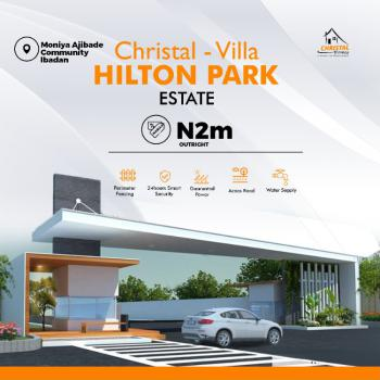 Christal Villa -- Hilton Park Estate, Ajibade Community, Ibadan, Oyo, Residential Land for Sale