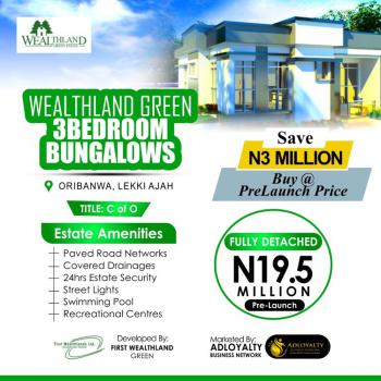 Wealthland Green 3 Bedroom Bungalow at Pre Launch Price, Oribanwa, Ibeju Lekki, Lagos, Detached Bungalow for Sale