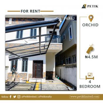 4 Bedroom Terrance with Bq, Orchid, Lekki, Lagos, Terraced Duplex for Rent