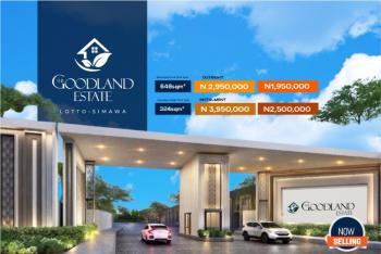 324sqm² Standard Half Plot at Goodland Estate., Rccg New Auditorium, Lotto - Simawa Road, Pa Josiah Akindayomi Road, Simawa, Ogun, Residential Land for Sale