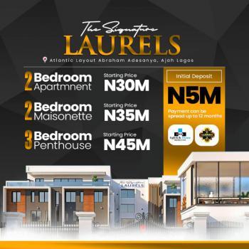 Luxury 3 Bedroom Penthouse in Secured Estate, The Signature Laurels, Atlantic Layout Estate, Ajiwe, Ajah, Lagos, Block of Flats for Sale