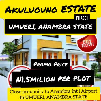 Residential and Commercial Plots, Akuluouno Estate in Umueri Anambra, Anambra, Anambra, Mixed-use Land for Sale