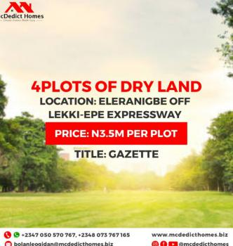 Distressed Appreciating Dry Land in a Developed Environment, Eleranigbe, Ibeju Lekki, Lagos, Mixed-use Land for Sale