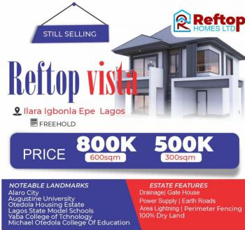 Most Affordable Well Secured Estate in Epe. Get Maximum Return, Accessible Road, Ilara Igbonla, Lagos., Epe, Lagos, Mixed-use Land for Sale