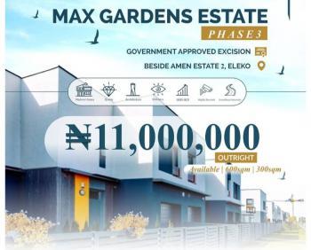 Land, Beside Amen Estate Phase Two, Max Gardens Estate, Eleko, Ibeju Lekki, Lagos, Residential Land for Sale