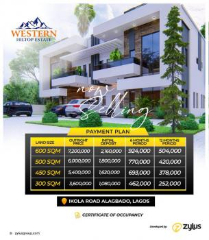 Plots of Land with C of O, Western Hilltop Estate, Ikola Road, Alagbado, Ifako-ijaiye, Lagos, Residential Land for Sale