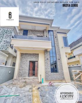 Brand New 4 Bedroom Fully Detached Duplex, Ikota, Lekki, Lagos, Detached Duplex for Sale
